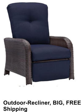 Outdoor-Recliner, BIG, FREE Shipping