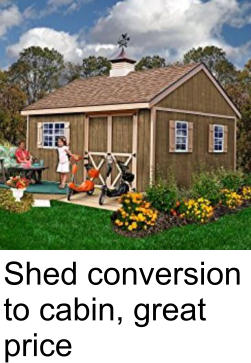 Shed conversion to cabin, great price