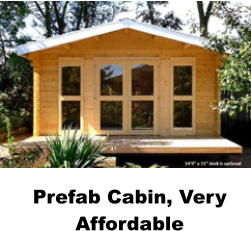 Prefab Cabin, Very Affordable